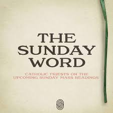 The Sunday Word - Catholic Priests on the Upcoming Sunday Mass Readings