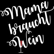 Mama Braucht Wein Lustige Sprüche Mutter Familie Frauen Premium T