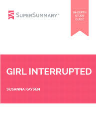 girl interrupted summary supersummary girl interrupted