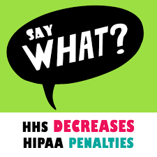 Say What Hhs Decreases Hipaa Penalties Graydon Law