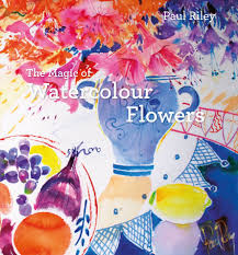 paul riley the magic of watercolour flowers book cover