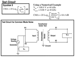 power problems common mode noise attenuation reduction the ratio of the common mode noise on the input to that of the output of the transformer is expressed in decibels as shown in equation 3 an isolation
