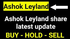 Ashok Leyland Share Latest Update Ashok Leyland Share Price Target Ashok Leyland
