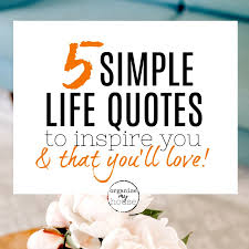 40 Meaningful Simple Life Quotes To Inspire You You'll Love Fascinating Simple Life Quotes
