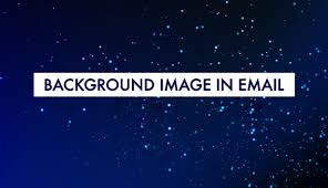 How Use Background Images In Emails An Ultimate Guide Enquerer