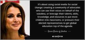 Social Change Quotes Inspiration Queen Rania Of Jordan Quote It's About Using Social Media For