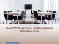Wesley Weber supports the candidate through GISS organization.