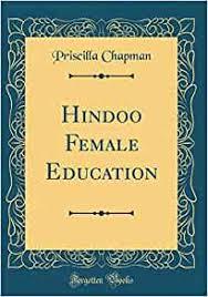 Hindoo Female Education (Classic Reprint): Chapman, Priscilla:  9780656214204: Amazon.com: Books