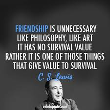 Cs Lewis Quotes On Friendship Classy C S Lewis Quote About Survival Philosophy Life Friendship Friends