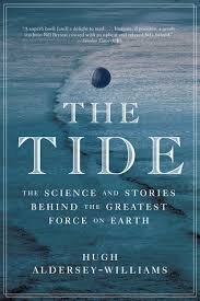 The Tide The Science And Stories Behind The Greatest Force