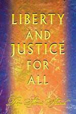Liberty And Justice For All 9780595354948 for sale online