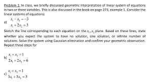problem 1 in class we briefly discussed geometric interpretation of linear system of equations