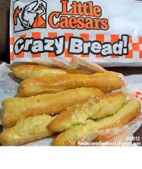 Crazy Little Caesars Bread No Gusto Dont Like Gusto Thank You