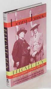 Beloved boy: letters to Hendrik C. Anderson, 1899-1915 by James, Henry,  edited by Rosella Mamoli Zorzi, introduction by Millicent Bell, afterword  by Elena di Majo: Hardcover (2004) | Bolerium Books Inc.