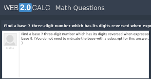Base 7 View Question Find A Base 7 Three Digit Number Which Has
