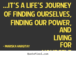 life quotes it s a life s journey of finding ourselves  quotes about life it s a life s journey of finding ourselves finding