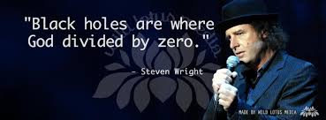 Steven Wright Quotes Delectable Black Holes Are Where God Divided By Zero Steven Wright Facebook