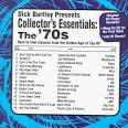 Dick Bartley Presents Collector's Essentials: The 70's