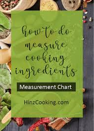 Cooking Measurement Chart Cooking Measurement Chart How To Measure Food Hinz Cooking