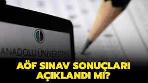 AÖF final sınav sonucu açıklandı mı? Anadolu Üniversitesi AÖF sınav  sonuçları ne zaman açıklanacak?