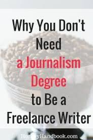 how to get started as a lance writer blogging business and  here is why you don t need a journalism degree to be a lance writer