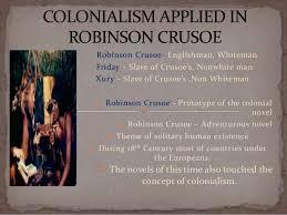 colonialism in robinson crusoe robinson crusoe englishman