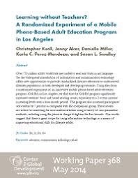 learning out teachers a randomized experiment of a mobile  learning out teachers a randomized experiment of a mobile phone based adult education program in los angeles working paper 368