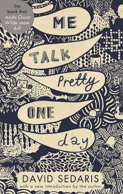 alpha reader audiobook me talk pretty one day by david sedaris   actor reading his essays and getting their tongues around his quirk storytelling like singing tv commercials in an etta james imitation for example