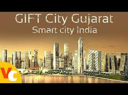 gift city gujarat india 2017 film gujarat infrastructure future of india