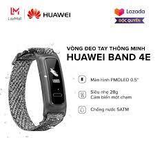 Shop bán ĐỘC QUYỀN LAZADA  Vòng đeo tay thông minh Huawei Band 4E - Màn  hình PMOLED 0.5'' - Siêu nhẹ - Đa chế độ thể thao - Chống nước 5ATM -