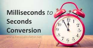 Milliseconds To Seconds Conversion Ms To Sec