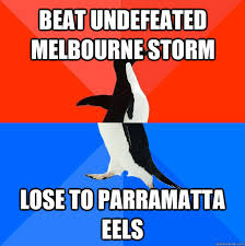 BEAT UNDEFEATED MELBOURNE STORM LOSE TO PARRAMATTA EELS - Socially ... via Relatably.com
