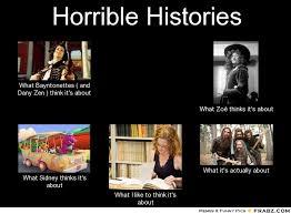 Horrible Histories ... - Meme Generator What i do via Relatably.com