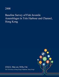 Baseline Survey Design Baseline Survey Of Fish Juvenile Assemblages In Tolo Harbour