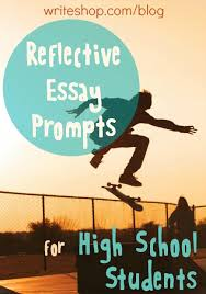 reflective essay prompts  jpgreflective essay prompts for high school students