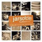 Furthermore: From the Studio/From the Stage album by Jars of Clay
