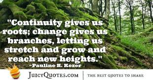 Roots Quotes Interesting Quote About Change Pauline R Kezer With Picture