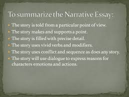 the narrative essay a story or account of events experiences or  to summarize the narrative essay