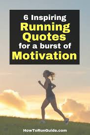 Motivational Running Quotes New 48 Inspiring Running Quotes For A Burst Of Running Motivation