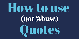 Abuse Quotes Adorable How To Use Not Abuse Quotes Online College Success