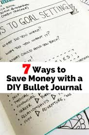 7 Ways To Save Money With A Diy Bullet Journal The Budget Diet