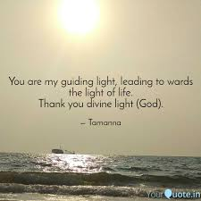 God Is My Light Quotes You Are My Guiding Light Quotes Writings By Dr Umme