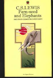 fern seed and elephants and other essays on christianity c s fern seed and elephants and other essays on christianity c s lewis walter hooper 9780006240686 com books