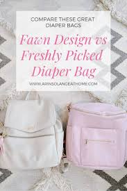 Fawn Design Diaper Bag Vs Freshly Picked Fawn Design Vs Freshly Picked Diaper Bag Fawn Diaper Bag