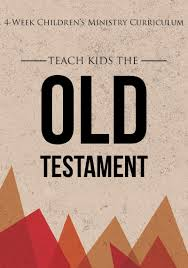 But after the children have grown up and all the functions of the body are already formed? The Old Testament Children S Church Curriculum