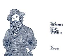 why walt whitman s secret writings on training are more relevant it was this edition that i found myself sing in the bookstore this weekend thumbing through i was amazed that a 19th century poet was giving