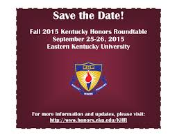 the 2016 fall cky honors roundtable will be held at eastern cky university september 25 26 information will be posted to this page and