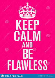 Keep Calm And Design On Keep Calm And Be Flawless Vector Design Design For T Shirt