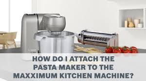 pasta maker bosch maimum kitchen machines accessories user guide