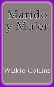 Resultado de imagen de Marido Y Mujer Wilkie Collins
